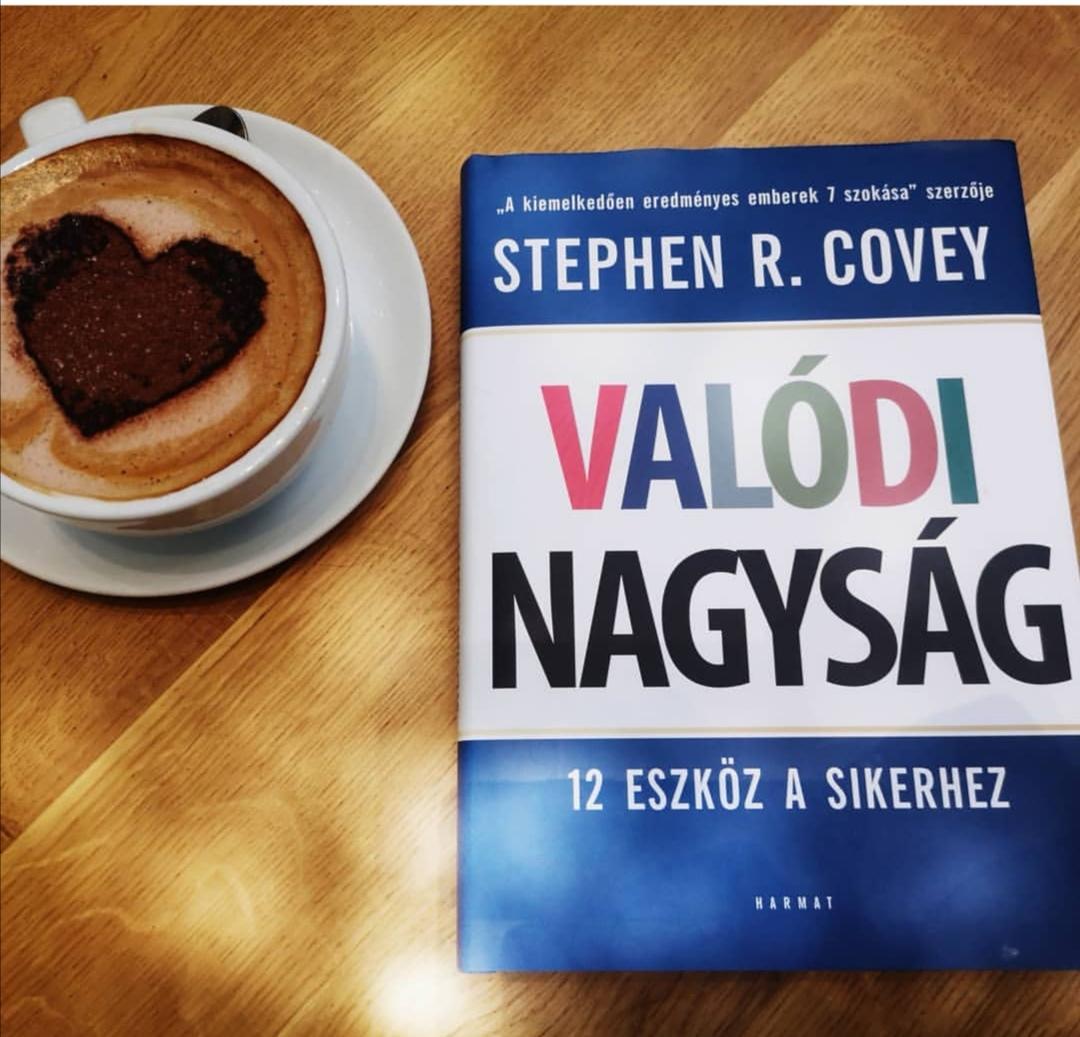 Hangzatos cím, mély tartalom | Stephen R. Covey: Valódi nagyság – 12 eszköz a sikerhez