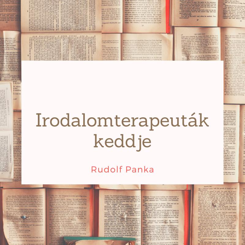 Irodalomterapeuták keddje ♡ | Rudolf Panka