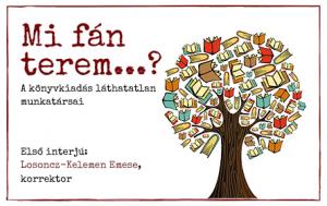Mi fán terem a korrektor? | Interjú Losoncz-Kelemen Emesével